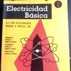 Libros de segunda mano de Ciencias: ELECTRICIDAD BASICA Nº 5: GENERADORES Y MOTORES DE CORRIENTE CONTINUA; ALTERNADORES Y MOTORES DE COR. Lote 173711637