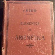 Libros de segunda mano de Ciencias: ELEMENTOS DE ARITMETICA CON ALGUNAS NOCIONES DE ALGEBRA. - BRUÑO, G.M.. Lote 173745395