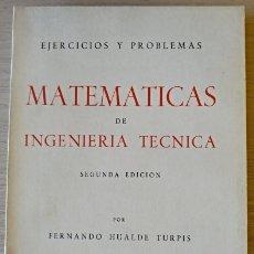Libros de segunda mano de Ciencias: EJERCICIOS Y PROBLEMAS MATEMATICAS DE INGENIERIA TECNICA. - HUALDE TURPIS, FERNANDO.. Lote 173768679