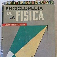 Libros de segunda mano de Ciencias: ENCICLOPEDIA DE LA FISICA. - FERNANDEZ FERRER, JULIAN.. Lote 173769734