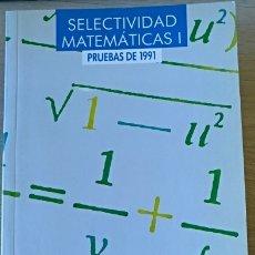 Libros de segunda mano de Ciencias: SELECTIVIDAD MATEMATICAS I. PRUEBAS DE 1991. - GUZMAN/COLERA, MIGUEL DE/JOSE.. Lote 173764637