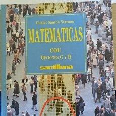 Libros de segunda mano de Ciencias: MATEMATICAS COU. OPCIONES C Y D. - SANTOS SERRANO, DANIEL.. Lote 173768649