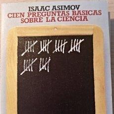Libros de segunda mano de Ciencias: CIEN PREGUNTAS BASICAS SOBRE LA CIENCIA. - ASIMOV, ISAAC.. Lote 173773178