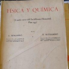 Libros de segunda mano de Ciencias: FISICA Y QUIMICA (CUARTO CURSO DEL BACHILLERATO ELEMENTAL PLAN 1957). - MINGARRO/ALEIXANDRE, A./V.. Lote 173769934