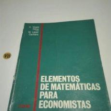 Libros de segunda mano de Ciencias: ELEMENTOS DE MATEMÁTICAS PARA ECONOMISTAS. A. VEGAS PEREZ. M. LÓPEZ CACHERO.. Lote 174041197