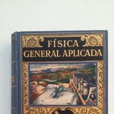 Libros de segunda mano de Ciencias: FÍSICA GENERAL APLICADA. - FRANCISCO F. SINTES OLIVES. EDITORIAL RAMON SOPENA. 1937. TDK399. Lote 174053203