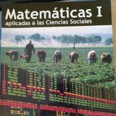 Libros de segunda mano de Ciencias: MATEMATICAS I APLICADAS A LAS CIENCIAS SOCIALES. BACHILLERATO.. Lote 173758535