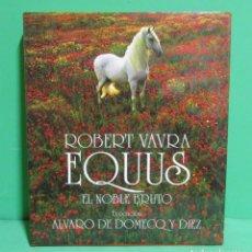 Libros de segunda mano: ROBERT VAVRA - EQUUS EL NOBLE BRUTO - EVOCACION ALVARO DE DOMENECQ Y DIEZ AÑO 1998 EXCELENTE. Lote 174060727