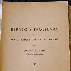 Libros de segunda mano de Ciencias: REPASO Y PROBLEMAS DE LAS MATEMATICAS DEL BACHILLERATO. - OÑATE GUILLEN, JOSE.. Lote 173769944