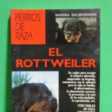 Libros de segunda mano: EL ROTTWEILER - MARINA SALMOIRAGHI - EDITORIAL DE VECCHI AÑO 1996 MUY NUEVO . Lote 174067518