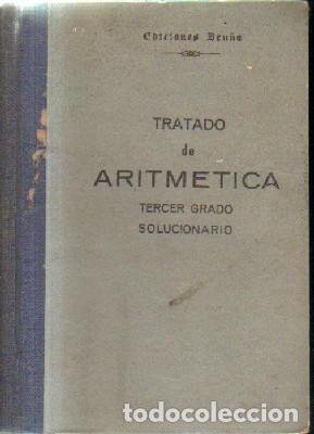 TRATADO DE ARITMETICA..TERCER GRADO SOLUCIONARIO. A-ESC-1690 (Libros de Segunda Mano - Ciencias, Manuales y Oficios - Física, Química y Matemáticas)