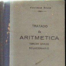 Libros de segunda mano de Ciencias: TRATADO DE ARITMETICA..TERCER GRADO SOLUCIONARIO. A-ESC-1690. Lote 174088573
