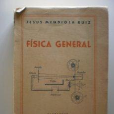 Libros de segunda mano de Ciencias: FISICA GENERAL. AUT: JESUS MENDIOLA RUIZ. Lote 174127125