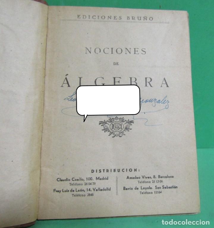 Libros de segunda mano de Ciencias: EDICIONES BRUÑO - NOCIONES DE ALGEBRA Y TRIGONOMETRIA - SIN FECHA (AÑOS 50) BUEN ESTADO - Foto 2 - 174177128