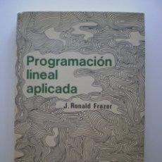 Libros de segunda mano de Ciencias: PROGRAMACION LINEAL APLICADA. Lote 174359795