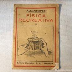 Libros de segunda mano de Ciencias: FÍSICA RECREATIVA III, PASATIEMPOS AÑOS 40. Lote 174360427