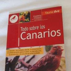 Libros de segunda mano: TODO SOBRE LOS SOBRE LOS CANARIOS.. Lote 174443138