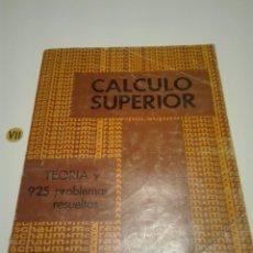 Libros de segunda mano de Ciencias: CALCULO SUPERIOR. TEORÍA Y 925 PROBLEMAS RESUELTOS. MURRAY R. SPIEGEL.. Lote 174479423