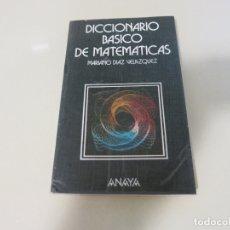 Libros de segunda mano de Ciencias: MARIANO DIAZ VELAZQUEZ. DICCIONARIO BASICO DE MATEMATICAS ANAYA. Lote 174484735