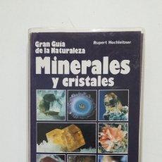 Libros de segunda mano: MINERALES Y CRISTALES. GRAN GUIA DE LA NATURALEZA. RUPERT HOCHLEITNER. TDK414. Lote 175003737