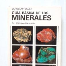 Libros de segunda mano: GUÍA BÁSICA DE LOS MINERALES / JAROSLAV BAUER / OMEGA 1981. Lote 175012362
