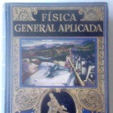 Libros de segunda mano de Ciencias: FRANCISCO F. SINTES OLIVES - FÍSICA GENERAL APLICADA. Lote 175026659