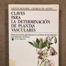 Libros de segunda mano: CLAVES PARA LA DETERMINACIÓN DE PLANTAS VASCULARES. GASTON BONNIER Y GEORGES DE LAYENS. Lote 175067398