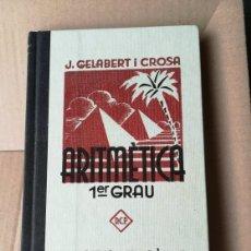 Libros de segunda mano de Ciencias: 1ER GRAU ARITMETICA J.GELABERT I CROSA BIBLIOTECA PEDAGÓGICA CATALANA. Lote 175095425
