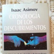 Libros de segunda mano de Ciencias: CRONOLOGÍA DE LOS DESCUBRIMIENTOS - ISAAC ASIMOV. Lote 175132720