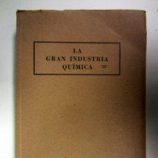 Libros de segunda mano de Ciencias: LA GRAN INDUSTRIA QUÍMICA VOL.III. SALUSTIANO RECALDE Y RICARDO LÓPEZ. AÑO 1950. ILUSTRADO. 523 PÁGS. Lote 175136268