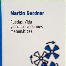 Libros de segunda mano de Ciencias: RUEDAS, VIDA Y OTRAS DIVERSIONES MATEMÁTICAS - MARTIN GARDNER. Lote 175228858
