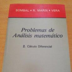 Libros de segunda mano de Ciencias: PROBLEMAS DE ANÁLISIS MATEMÁTICO. 2 CÁLCULO DIFERENCIAL (BOMBAL / R. MARÍN / VERA) EDITORIAL AC. Lote 175323857