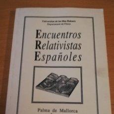 Libros de segunda mano de Ciencias: ENCUENTROS RELATIVISTAS ESPAÑOLES (UNIVERSITAT DE LES ILLES BALEARS) SEPTIEMBRE 1990. Lote 175353364