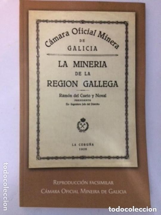 LA MINERÍA DE LA REGION GALLEGA. LA CORUÑA 1928. EDICIÓN FACSIMILAR 2006 (Libros de Segunda Mano - Ciencias, Manuales y Oficios - Paleontología y Geología)