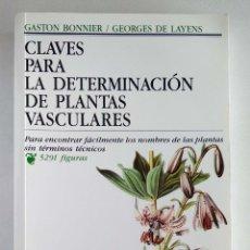 Libros de segunda mano: CLAVES PARA LA DETERMINACIÓN DE LAS PLANTAS VASCULARES. GASTON BONNIER Y GEORGES DE LAYENS. BOTÁNICA. Lote 175415368