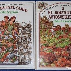 Libros de segunda mano: LA VIDA EN EL CAMPO 1 Y 2 - HORTICULTURA AUTOSUFICIENTE - JOHN SEYMOUR (1ª EDICIÓN 1979 / 1980). Lote 175528150