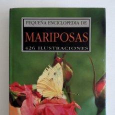 Libros de segunda mano: PEQUEÑA ENCICLOPEDIA DE MARIPOSAS 426 ILUSTRACIONES TAPA DURA EDITORIAL SUSAETA. Lote 175593457