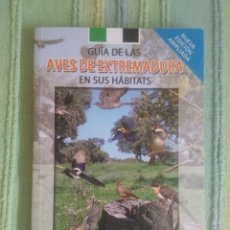 Libros de segunda mano: GUÍA DE LAS AVES DE EXTREMADURA EN SUS HABITATS.. Lote 175704157