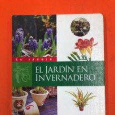 Libros de segunda mano: EL JARDIN EN INVERNADERO - COLECCION TU JARDIN - SUSAETA. Lote 175712418