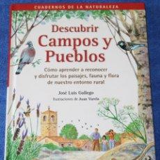 Libros de segunda mano: DESCUBRIR CAMPOS Y PUEBLOS - GUÍAS DE LA NATURALEZA - RBA INTEGRAL (2000). Lote 175720243