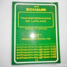 Libros de segunda mano de Ciencias: MURRAY R. SPIEGEL TRANSFORMADAS DE LAPLACE. TEORIA Y 450 PROBLEMAS RESUELTOS Y95897. Lote 175775002