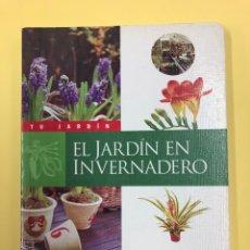 Libros de segunda mano: EL JARDIN EN INVERNADERO - COLECCION TU JARDIN - SUSAETA. Lote 175789358
