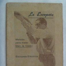 Libros de segunda mano: LA ESCOPETA, METODO PARA MATAR BIEN LA CAZA, ESCOPETA ELECTRICA. DE FERNANDO MARTINEZ, 1942. Lote 195447190