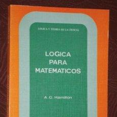 Libros de segunda mano de Ciencias: LÓGICA PARA MATEMÁTICOS POR A. G. HAMILTON DE ED. PARANINFO EN MADRID 1981. Lote 175825257