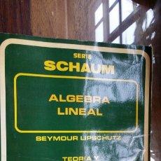 Libros de segunda mano de Ciencias: ALGEBRA LINEAL. SERIE SCHAUM, SEYMOUR LIPSCHUTZ. Lote 175918980