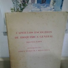 Libros de segunda mano de Ciencias: LMV - CAPÍTULOS ESCOGIDOS DE BIOQUIMICA GENERAL - FÍSICA NUCLEAR Y BIOQUÍMICA. Lote 176102523