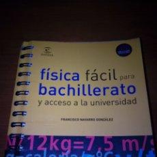 Libros de segunda mano de Ciencias: FÍSICA FÁCIL PARA BACHILLERATO Y ACCESO A LA UNIVERSIDAD. FRANCISCO NAVARRO GONZÁLEZ. EST9B6. Lote 176131998