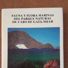 Libros de segunda mano: FAUNA Y FLORA MARINAS DEL PARQUE NATURAL DE CABO DE GATA-NIJAR.. Lote 176170685