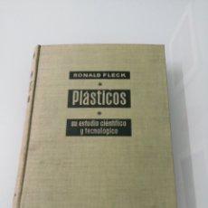 Libros de segunda mano de Ciencias: PLÁSTICOS, SU ESTUDIO CIENTÍFICO Y TECNOLÓGICO. RONALD FLECK BARCELONA, 1953. ED. GUSTAVO GILI.. Lote 176252095