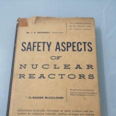 Libros de segunda mano de Ciencias: SAFETY ASPECTS OF NUCLEAR REACTORS. CROGERS MCCULLOUGH. CANDA, 1957. Lote 176252470
